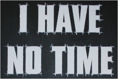 I have no time …